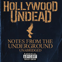 Notes From The Underground - Unabridged — Hollywood Undead