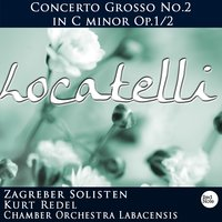 Locatelli: Concerto Grosso No.2 in C minor Op.1/2 — Chamber Orchestra Labacensis & Kurt Redel