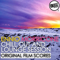 Ennio Morricone Chill Out and Lounge Session — Ennio Morricone