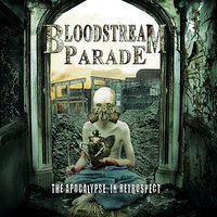 The Apocalypse in Retrospect — Bloodstream Parade