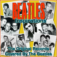 Beatles Inspirations - The Original Records Covered by the Beatles — сборник