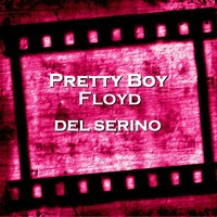 Pretty Boy Floyd — William Sanford, Del Serino