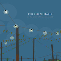 On the Shore of the Wide World — The One AM Radio
