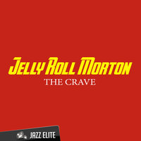 The Crave — Jelly Roll Morton