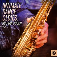 Intimate Dance Oldies: Doo Wop Touch, Vol. 1 — сборник