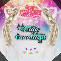 Get The Best Collection — Benny Goodman