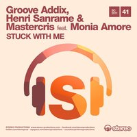 Stuck With Me — Groove Addix, Henri Sanrame & Mastercris Feat. Monia Amore