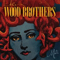 The Muse — The Wood Brothers