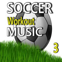 Soccer Workout Music, Vol. 3 — James Noble