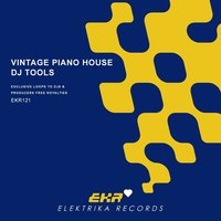 Vintage Piano House DJ Tools — South Killah