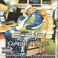 Charlie Hustle: Blueprint Of A Self-Made Millionaire — E-40