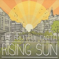 Rising Sun — The Fruitful Earth