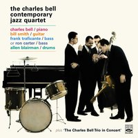 The Charles Bell Contemporary Jazz Quartet. Another Dimension / Charles Bell Trio in Concert — Charles Bell