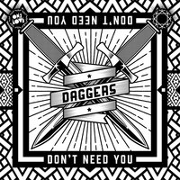 Don't Need You — Daggers