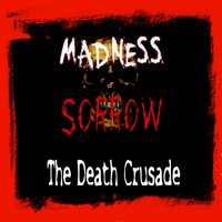 The Death Crusade — Madness of Sorrow