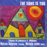 'The Song Is You' Tribute to Lawrence G. Williams — Marcus Belgrave & Michele Ramo