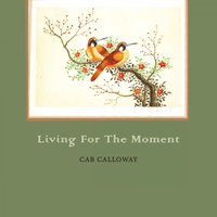 Living For The Moment — Cab Calloway