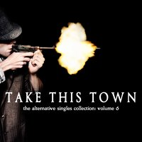 Take This Town: The Alternative Singles Collection, Vol. 6 — сборник