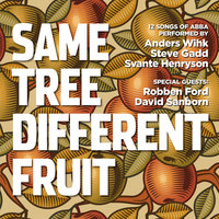 Same Tree Different Fruit — Robben Ford, Steve Gadd, David Sanborn, Svante Henryson, Anders Wihk