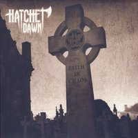 Faith In Chaos — Hatchet Dawn