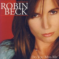 Do You Miss Me — Robin Beck