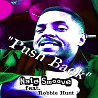 Push Back (feat. Robbie Hunt) — Nate Smoove