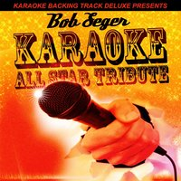 Karaoke Backing Track Deluxe Presents: Bob Segar — Karaoke All Star