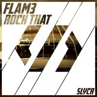 Rock That — Flam3