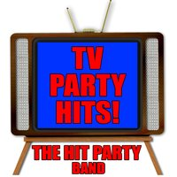 TV Party Hits! — The Hit Party Band