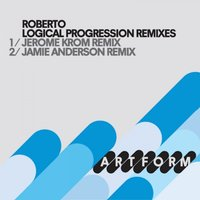 Logical Progression Remixes, Pt. 2 — Roberto