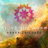 Above the Norm — Aaron Childree