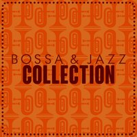 Bossa & Jazz Collection — Bossa Nova