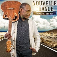 Nouvelle Chance — Immortelsam