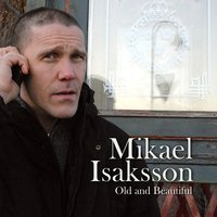 Old and Beautiful — Mikael Isaksson