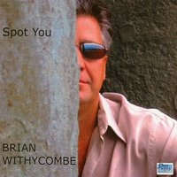 Spot You — Brian Withycombe