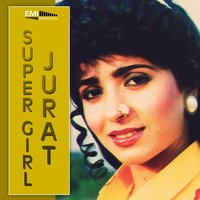 Jurat / Super Girl — Kamal Ahmed