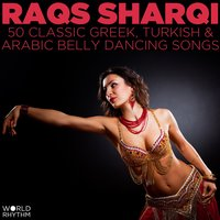 Raqs Sharqi: 50 Classic Greek, Turkish and Arabic Belly Dancing Songs — сборник