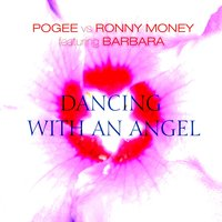 Dancing With an Angel — Barbara, Pogee, Ronny Money