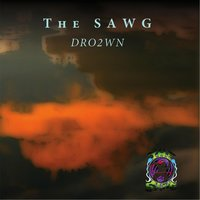 Dro2wn — The Sawg