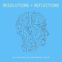 Resolutions and Reflections: Chill Winter Beats for a Downtempo New Years Day — сборник