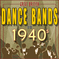 Great British Dance Bands of the 1940s — Carroll Gibbons & The Savoy Orpheans