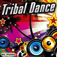Tribal Dance - Single — Xtc Planet