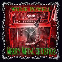 Merry Metal Christmas — Willie Powell