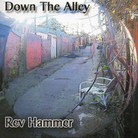 Down the Alley — Rev Hammer