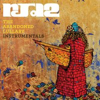 The Abandoned Lullaby - Instrumentals — RJD2