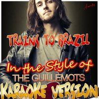 Trains to Brazil (In the Style of the Guillemots) — Ameritz - Karaoke