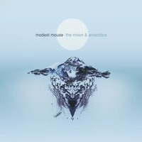 The Moon & Antarctica — Modest Mouse