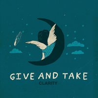Clarity — Give And Take