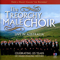 Live in Australia — Treorchy Male Choir, Ray Daniels, Iona Jones, Dean Powell