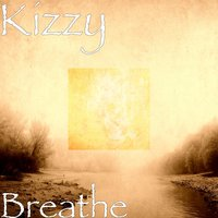 Breathe — Kizzy